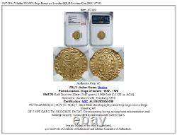 1567 ITALY Italian VENICE Doge Francesco Loredan GOLD Zecchino Coin NGC i87383
